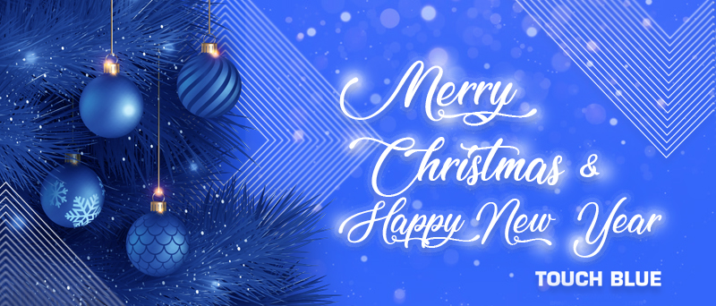 Merry Christmas and Happy New Year from us at Touch Blue!